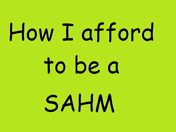 Tips on how to afford to be a SAHM