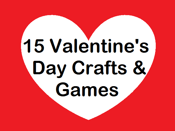 15 Valentine's Day Crafts and Games via There's Just One Mommy