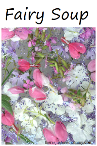 Making Fairy Soup -- pretend play