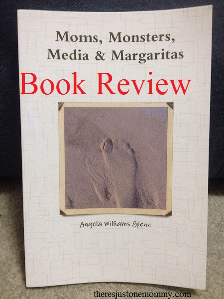 book review for Moms, Monsters, Media & Margaritas