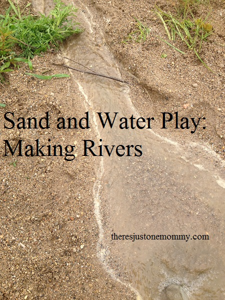 sand and water play:  teaching about rivers and erosion