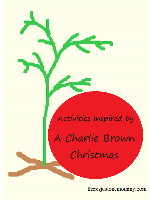 Charlie Brown Christmas activities | There\'s Just One Mommy