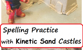 Make Spelling Practice Fun with Kinetic Sand Castles