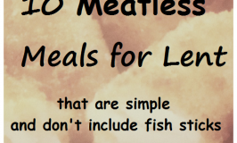 10 Simple Meatless Meals That Are Perfect for Lent