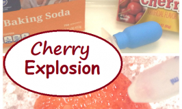 Cherry Explosion:  Sweet Smelling Fizzy Science
