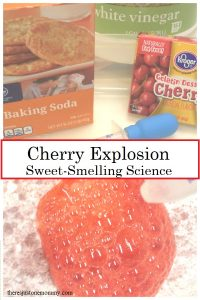 cherry scented fizzy science -- fun Valentine's Day science