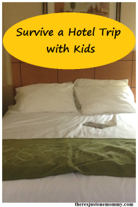 How to survive a hotel trip with kids -- simple tips for keeping your sanity when stuck in the hotel room with the kids