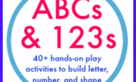 ABC's & 123's: 40+ Hands-On Learning Activities