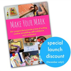 30+ projects to promote the love of writing in kids -- Make Your Mark e-book