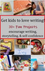 30+ projects to encourage kids to love writing