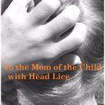 dealing with lice: letter to mom of child with head lice