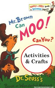 Mr. Brown Can Moo Can You activities -- Dr. Seuss activities for preschoolers, including Mr. Brown Can Moo Can You printables